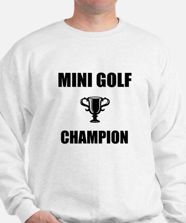 mini golf champ Sweatshirt