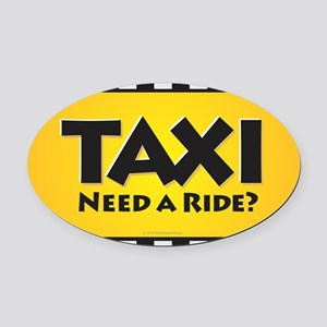 TAXI - Need a Ride? Oval Car Magnet
