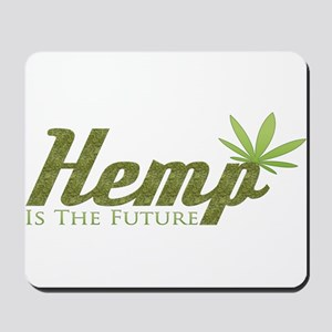 Hemp Is The Future Mousepad