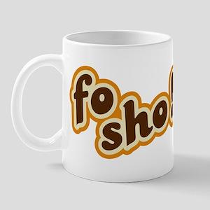 Fo Sho Mug