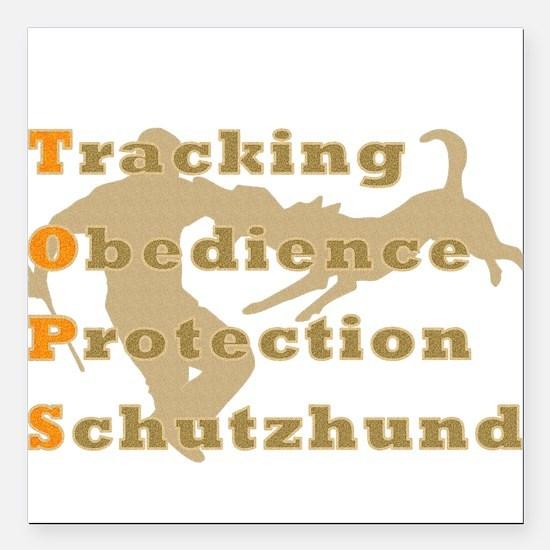 "Schutzhund is TOPS Square Car Magnet 3"" x 3"""