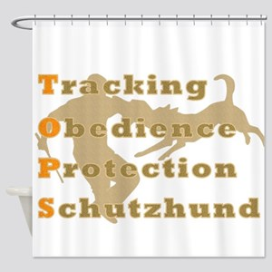 Schutzhund is TOPS Shower Curtain