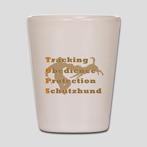 Schutzhund is TOPS Shot Glass