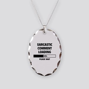 Sarcastic Comment Loading Necklace Oval Charm