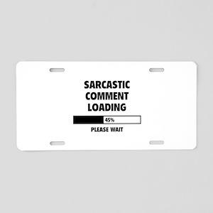 Sarcastic Comment Loading Aluminum License Plate