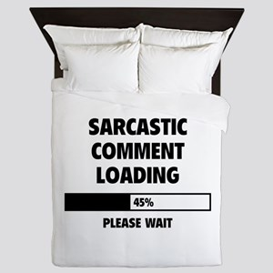 Sarcastic Comment Loading Queen Duvet