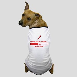 Singing Skills Loading Dog T-Shirt