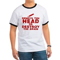Remove The Head or Destroy The Brain Ringer T