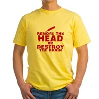 Remove The Head or Destroy The Brain Yellow T-Shir