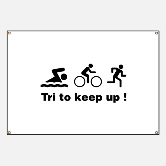 Tri to keep up ! Banner