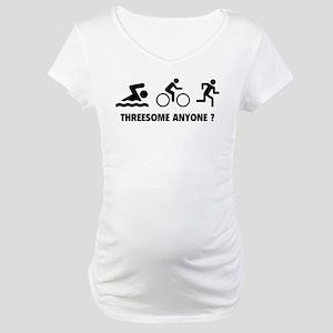 Threesome Anyone ? Maternity T-Shirt