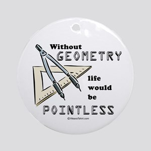 Without geometry, life is pointless -  Ornament (R