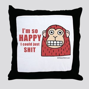 I'm so happy I could just shit -  Throw Pillow