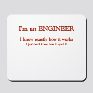 Engineers know how it works Mousepad