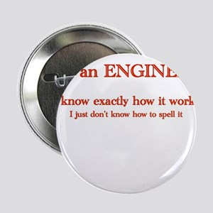 """Engineers know how it works 2.25"""" Button"""
