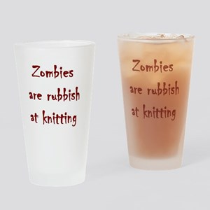 zombies are rubbish at knitting Drinking Glass