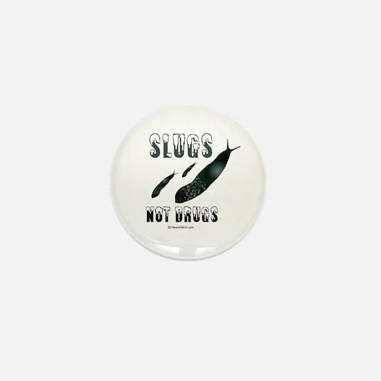 Slugs not drugs - Mini Button