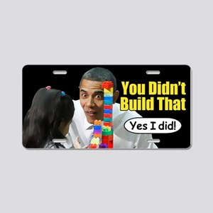 You Didn't Build That Aluminum License Plate