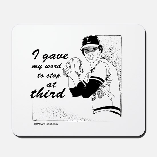 I gave my word, to stop at third -  Mousepad