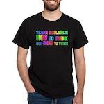 Teach Children How To Think Dark T-Shirt