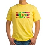 Teach Children How To Think Yellow T-Shirt