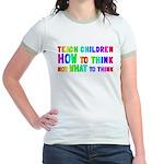 Teach Children How To Think Jr. Ringer T-Shirt