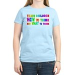 Teach Children How To Think Women's Light T-Shirt