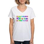 Teach Children How To Think Women's V-Neck T-Shirt