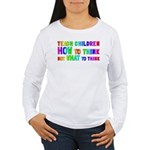 Teach Children How To Think Women's Long Sleeve T-