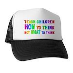 Teach Children How To Think Trucker Hat