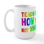 Teach Children How To Think Large Mug