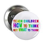 """Teach Children How To Think 2.25"""" Button (10"""