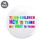 """Teach Children How To Think 3.5"""" Button (10 p"""