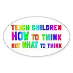 Teach Children How To Think Sticker (Oval)
