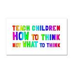 Teach Children How To Think Car Magnet 20 x 12