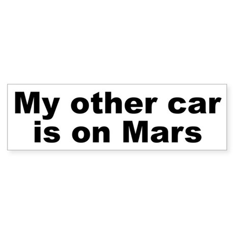My other car is on Mars Sticker (Bumper)