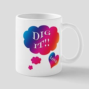 Groovy Dig It Mug