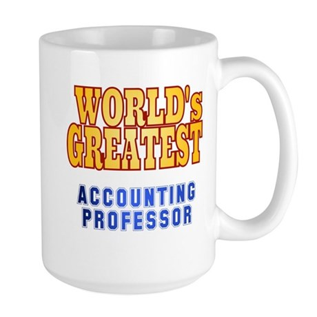 World's Greatest Accounting Professor Large Mug