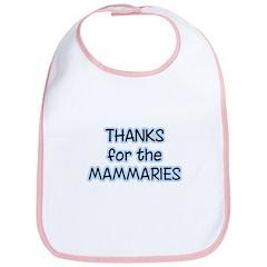 Thanks For The Mammaries Bib