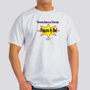 Fool Me/Prepare to Die-Klingon quote Light T-Shirt