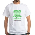 The Federal Reserve and World War White T-Shirt