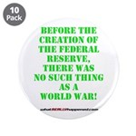 """The Federal Reserve and World War 3.5"""" Button"""