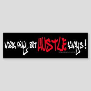 ...hustle! Bumper Sticker