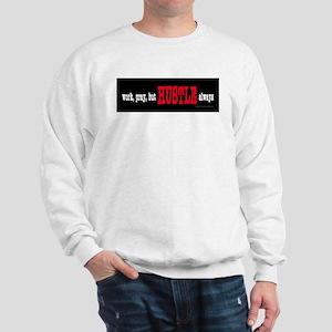 ...hustle! Sweatshirt