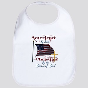 American by Birth Christian By Grace of God Bib