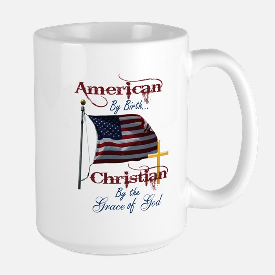 American by Birth Christian By Grace of God Large