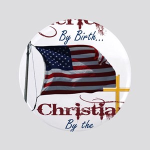 "American by Birth Christian By Grace of God 3.5"" B"