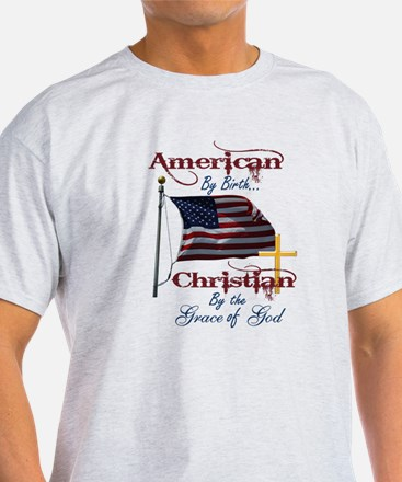 American by Birth Christian By Grace of God T-Shirt