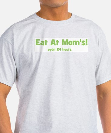 Eat At Mom's! Ash Grey T-Shirt