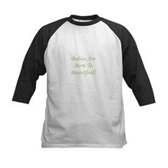 Babies Are Born To Breastfeed Kids Baseball Jersey